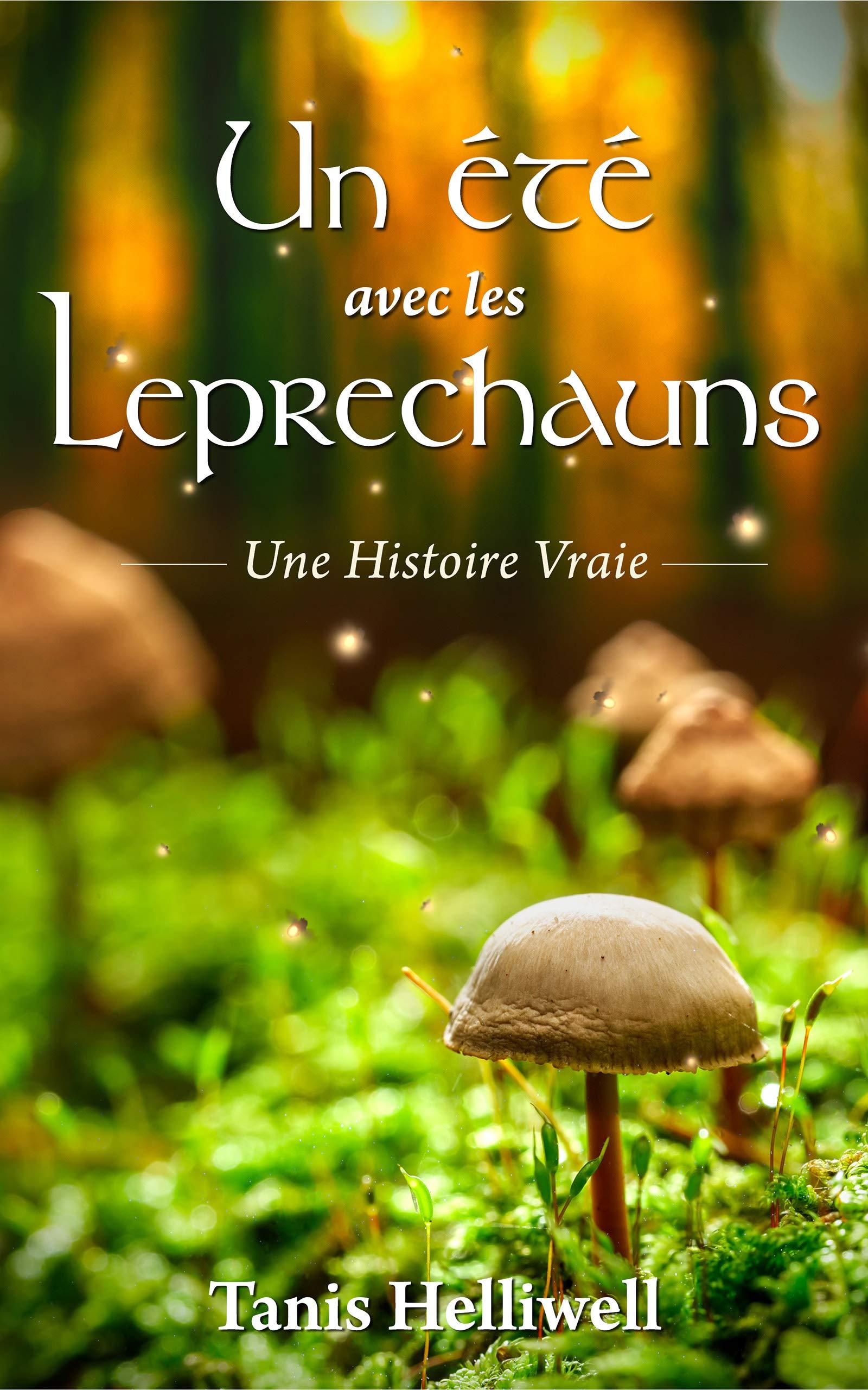 Un été avec les Leprechauns: Une Histoire Vraie par Tanis Helliwell