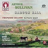 ARTHUR SULLIVAN • Haddon Hall & ERNEST FORD • Mr Jericho & FRANCOIS CELLIER • Captain Billy [SACD Hybrid Multi-channel]