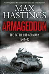 Armageddon: The Battle for Germany 1944-45 Kindle Edition