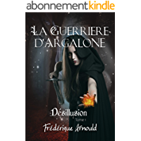 La guerrière d'Argalone: Désillusion
