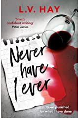 Never Have I Ever: The gripping psychological thriller about a game gone wrong Kindle Edition