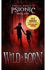 Wild-born (Psionic Pentalogy Book 1) Kindle Edition