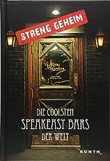 Streng geheim: Die coolsten Speakeasy Bars der Welt (KUNTH Bildbände/Illustrierte Bücher)