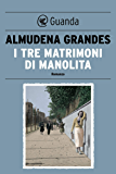 I tre matrimoni di Manolita (Italian Edition)