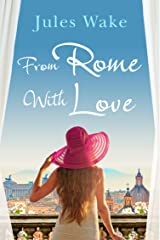 From Rome with Love: The most heart warming and feel good romance read of the year! Kindle Edition