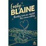 Rendez-vous au chalet des coeurs oubliés : La nouvelle romance de Noël d'Emily Blaine (&H)