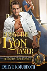 Always the Lyon Tamer (The Lyon's Den Book 13) Kindle Edition
