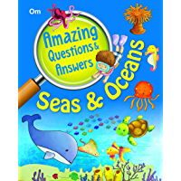 Amazing Questions & Answers Seas & Oceans