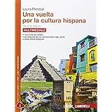 Una vuelta por la cultura hispana. Per le Scuole superiori. Con Contenuto digitale (fornito elettronicamente) [Lingua spagnol