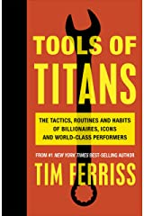 Tools of Titans: The Tactics, Routines, and Habits of Billionaires, Icons, and World-Class Performers (English Edition) Formato Kindle