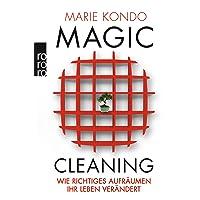 Magic Cleaning: Wie richtiges Aufräumen Ihr Leben verändert.