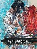 La Vengeance du Comte Skarbek - Intégrale complète - tome - La Vengeance du comte Skarbek - Intégrale complète
