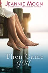 Then Came You (Compass Cove Book 1) Kindle Edition