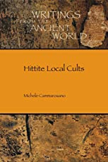 Hittite Local Cults (Writings from the Ancient World, Band 40)
