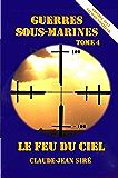 Le feu du ciel, Guerres sous-marines, tome 4