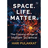 Space. Life. Matter.: The Coming of Age of Indian Science