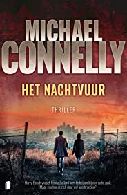 Het nachtvuur: Harry Bosch vraagt Renée Ballard hem te helpen bij een oude zaak. Maar moeten ze zich daar wel aan branden?