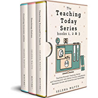 The Teaching Today Series books 1, 2 & 3: Teaching Yourself, Teaching Online and Creating your own Online Courses…