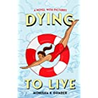 Dying to Live: Part 2 of Teen Trilogy