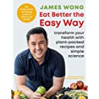 Eat Better the Easy Way: Transform your health with plant-packed recipes and simple science (English Edition)