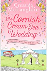 The Cornish Cream Tea Wedding: Part Three – You May Now Eat The Cake: the perfect uplifting and heartwarming Cornish romance for summer 2021 (The Cornish Cream Tea series Book 4) Kindle Edition