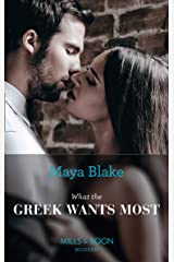 What The Greek Wants Most (Mills & Boon Modern) (The Untameable Greeks, Book 3) Kindle Edition