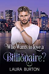 Who Wants to Love a Billionaire? (Billionaires in New York Book 1) Kindle Edition