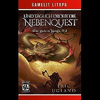 Und täglich droht die Nebenquest: Ein Fantasy-LitRPG/GameLit-Roman (Die guten Jungs 4)