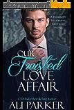 Our Twisted Love Affair: A Billionaire Secret Baby Romance (Bancroft Billionaire Brothers Book 2) (English Edition)