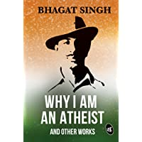 Why I am an Atheist and Other Works