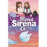 Amistades a prueba (Serie Elena Sirena 2)