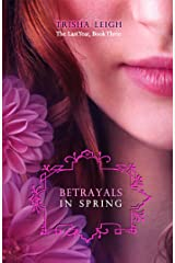 Betrayals in Spring (The Last Year Book 3) Kindle Edition