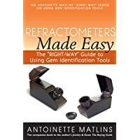 """Refractometers Made Easy: The """"RIGHT-WAY"""" Guide to Using Gem Identification Tools (The """"RIGHT-WAY"""" Series to Using Gem…"""