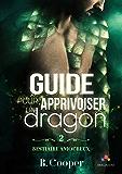 Guide pour apprivoiser un dragon: Bestiaire amoureux, T2
