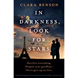 In Darkness, Look for Stars: An absolutely gripping, heartbreaking and epic World War 2 historical novel (English Edition)
