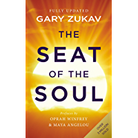 The Seat of the Soul: An Inspiring Vision of Humanity's Spiritual Destiny (English Edition)