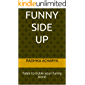 Funny Side Up: Tales to tickle your funny bone