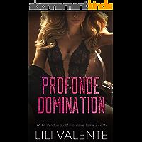 Profonde Domination (Vendue au Milliardaire t. 2)