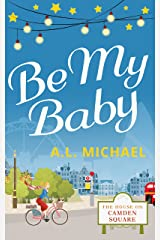 Be My Baby (The House on Camden Square, Book 3) Kindle Edition