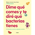 Dime qué comes y te diré qué bacterias tienes (Spanish Edition)