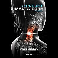 Le Projet Manta-Core : Partie 1