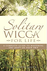 Solitary Wicca For Life: Complete Guide to Mastering the Craft on Your Own (English Edition) Kindle Ausgabe