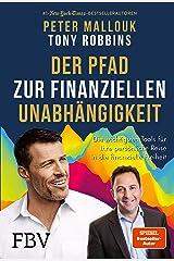 Der Pfad zur finanziellen Unabhängigkeit: Die wichtigsten Tools, Strategien und Denkweisen für Ihre persönliche Reise in die finanzielle Freiheit (German Edition) Kindle Edition