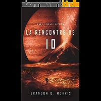 La Rencontre de Io: Hard Science Fiction (La Lune de glace t. 3)