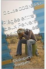 Piégée entre deux Pervers Narcissiques: Dialogues toxiques Format Kindle