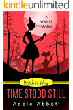 Witch Is Why Time Stood Still (A Witch P.I. Mystery Book 13) (English Edition)