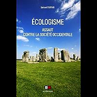 Écologisme: Assaut contre la société occidentale