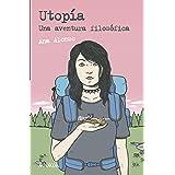 Utopía: Una aventura filosófica (LITERATURA JUVENIL (a partir de 12 años) - Leer y Pensar-Selección)