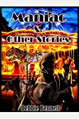 Maniac & Other Stories Kindle Edition