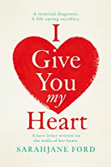 I Give You My Heart: An emotional romantic fiction epic... Kindle Edition